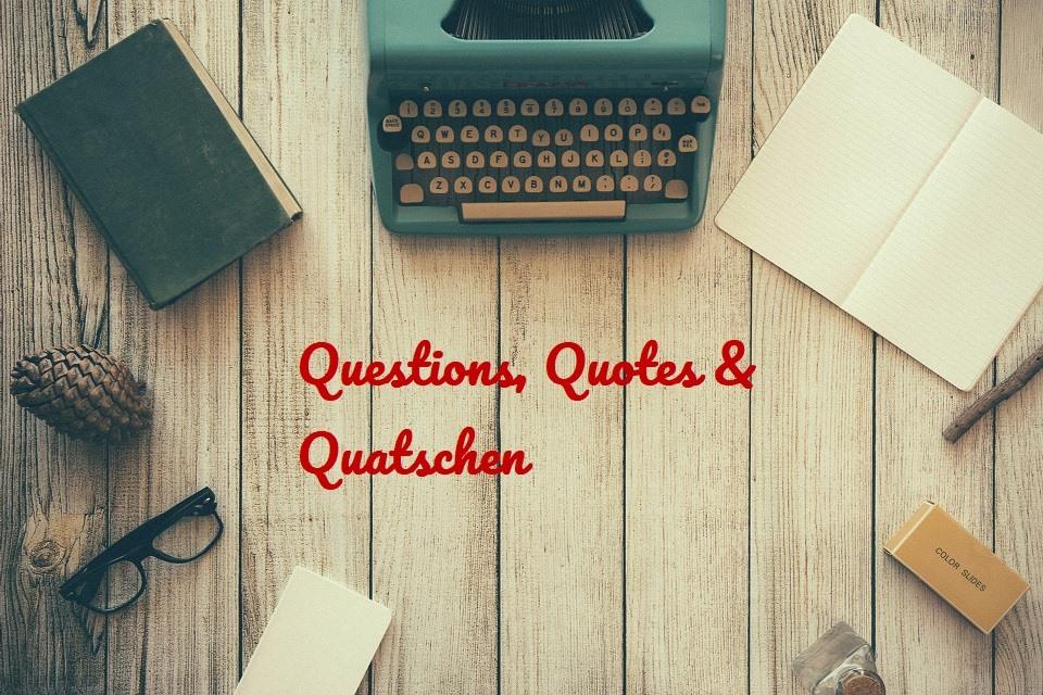 Questions, Quotes & Quatschen – Ich lese, also bin ich…